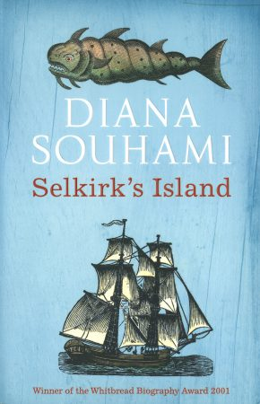 'Selkirk's Island' by Diana Souhami